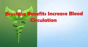 Brushing-Benefits-Increase-Blood-Circulation