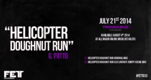 G. Patto – Helicopter Doughnut Run (Lex Loofah's Krispy Kreme Mix) FETT013