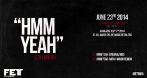 Lex Loofah – Hmm Yeah (Original Mix) FETT009