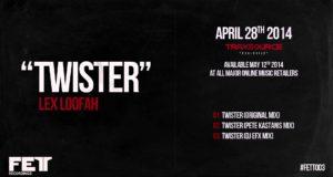 Lex Loofah – Twister (Pete Kastanis Mix) FETT003